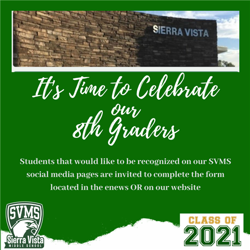 It's time to celebrate our 8th graders. Students that want to be recognized on social media fill out the form on website